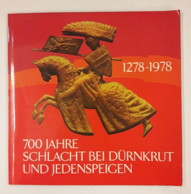 | 700 Jahre Schlacht bei Dürnkrut und Jedenspeigen 1278-1978. Ausstellung im Schloss Jedenspeigen 13.5.-29.10.1978.