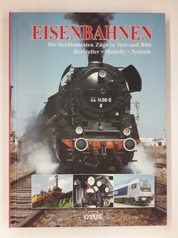 | Eisenbahnen. Die berühmtesten Züge in Text und Bild. Hersteller. Modelle. Technik.