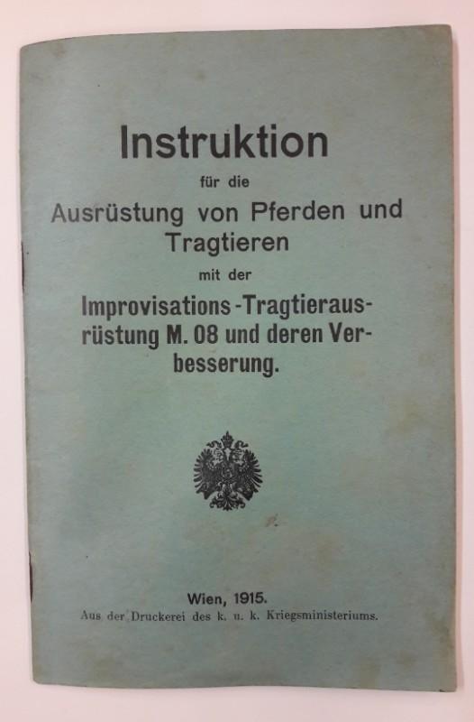   Instruktion für die Ausrüstung von Pferden und Tragtieren mit der Improvisations-Tragtierausrüstung M.08 und deren Verbesserung. Mit 4 Falttafeln.