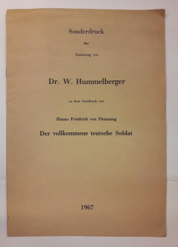 | Sonderdruck der Einleitung von Dr. W. Hummelberger zu dem Neudruck von Hans Friedrich von Flemming. Der vollkommene teutsche Soldat.