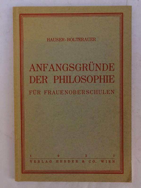 Hauser-Bolterauer Anfangsgründe der Philosophie für Frauenoberschulen