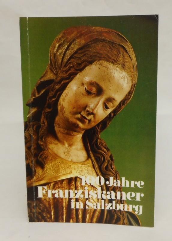 Ausstellungskatalog 400 Jahre Franziskaner in Salzburg. VII. Sonderschau des Dommuseums zu salzburg 14. Mai - 16. Oktober 1983.
