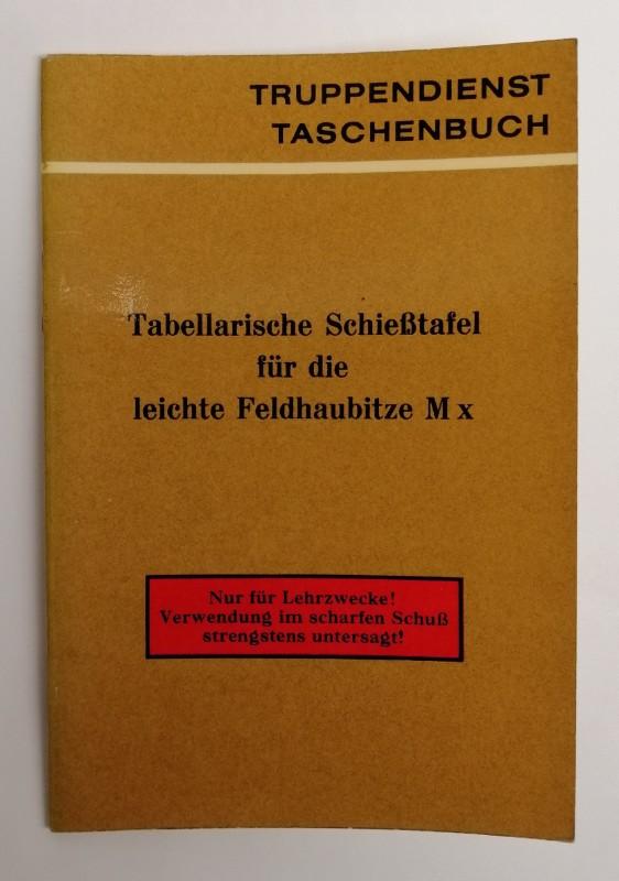Arbeitsgemeinschaft Truppendienst (Hg.) TD-TB 6: Tabellarische Schießtafel für die leichte Feldhaubitze M x.