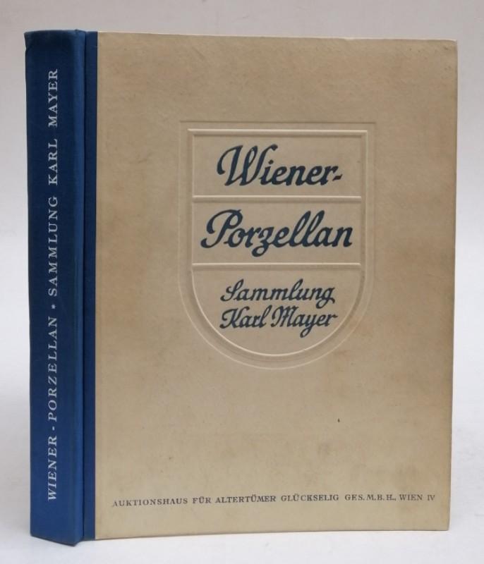 Wiener-Porzellan. Sammlung Karl Mayer. Vorwort von Otto von Falke. Mit 529 Objekten auf 148 Tafeln