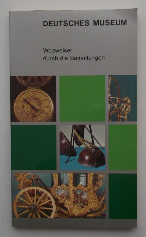 | Deutsches Museum von Meisterwerken der Naturwissenschaft und Technik. Wegweiser durch die Sammlungen.