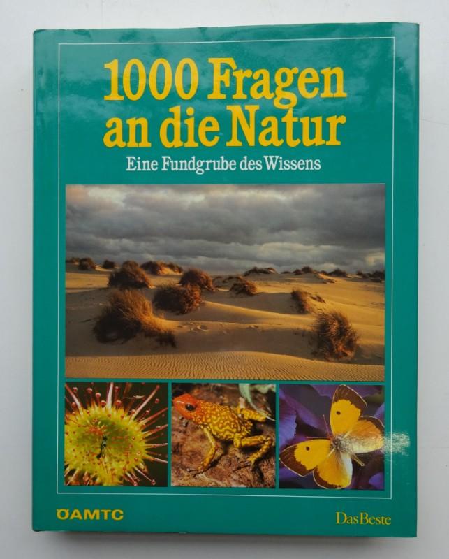 1000 Fragen an die Natur. Eine Fundgrube des Wissens. Mit zahlr. Abb.