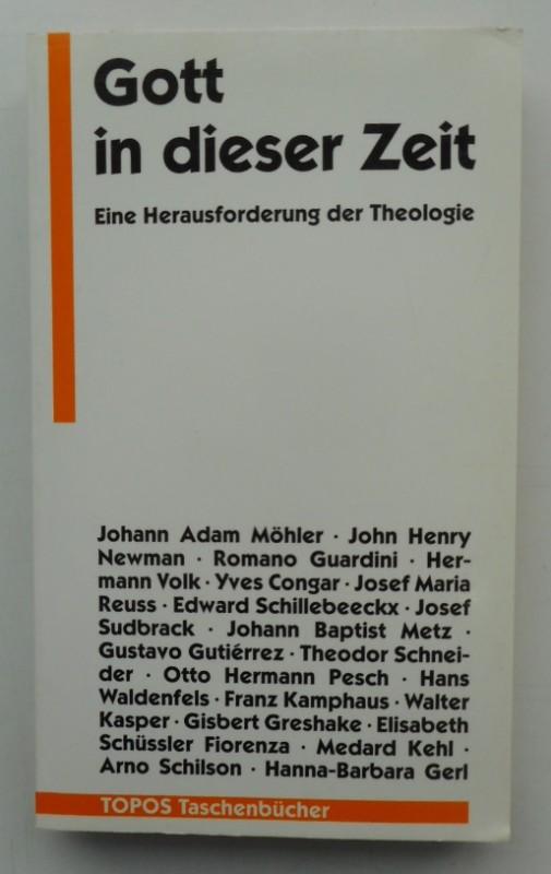 | Gott in dieser Zeit. Eine Herausforderung der Theologie.