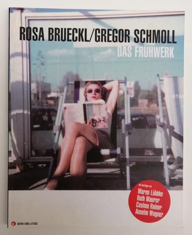 Rosa Brueckl / Gregor Schmoll. Das Frühwerk - The Early Work. Mit Beiträgen von Maren Lübbke