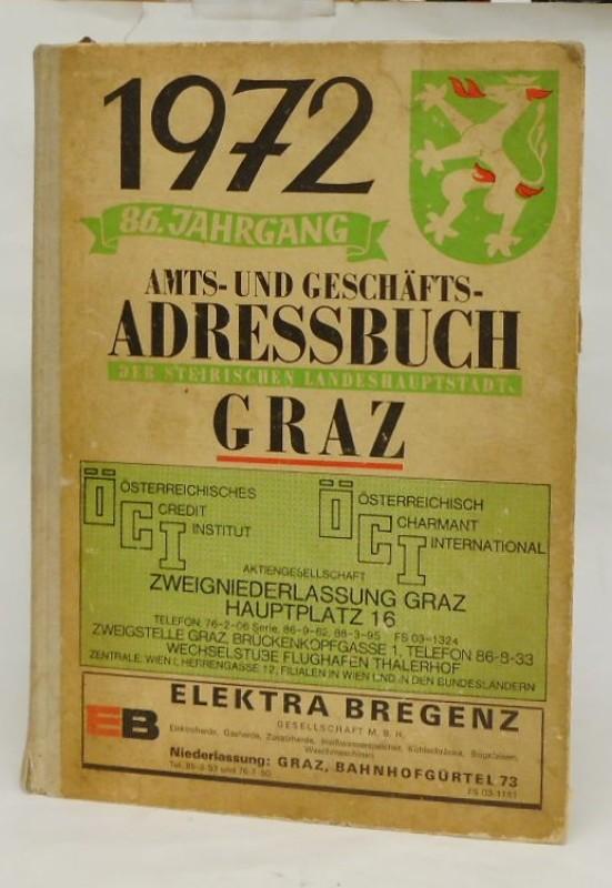 Amts- und Geschäfts-Adressbuch der steirischen Landeshauptstadt Graz 1972 (86. Jg.).