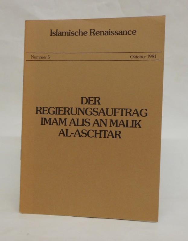 Der Regierungsauftrag Imam Alis An Malik Al-Aschtar.