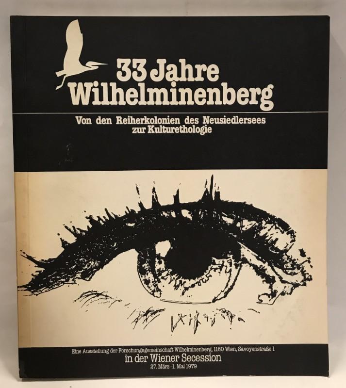 33 Jahre Wilhelminenberg. Von den Reiherkolonien des Neusiedlersees zur Kulturethologie. Eine Ausstellung der Forschungsgemeinschaft Wilhelminenberg in der Secession