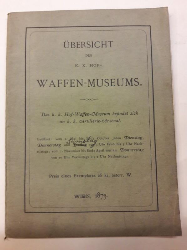 Übersicht des K.K. Hof- Waffen-Museums.