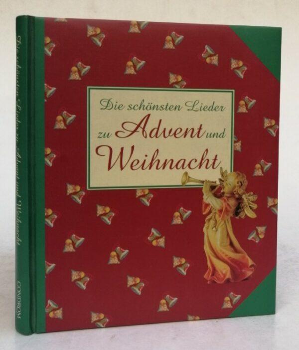 Die schönsten Lieder zu Advent und Weihnacht. Mit Noten u. farb. Illustrationen