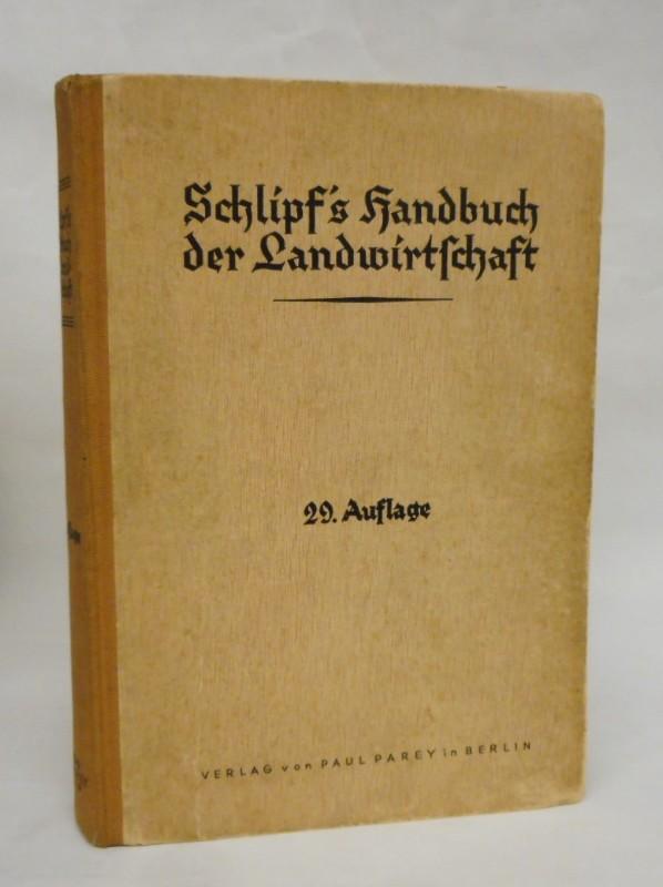 | Schlipf's Praktisches Handbuch der Landwirtschaft. Mit 541 Abbildungen und 16 Farbtafeln.