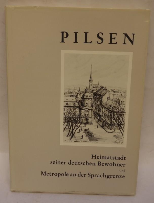Herzig. Anton (Bearb.) Pilsen. Heimatstadt seiner deutschen Bewohner und Metropole an der Sprachgrenze. Mit zahlr. Abb.