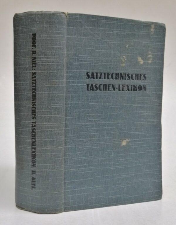 Satztechnisches Taschen-Lexikon. Mit Berücksichtigung der Schriftgießerei. Mit vielen Illustrationen